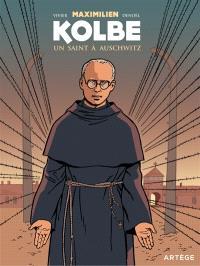 Maximilien Kolbe : un saint à Auschwitz