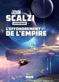 L'effondrement de l'empire. Volume 1, L'Interdépendance