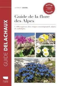 Guide de la flore des Alpes : 1.400 espèces des étages montagnard, alpin et subalpin