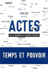 Actes de la recherche en sciences sociales. n° 226-227, Temps et pouvoir