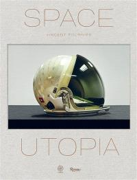 Space utopia : a journey through the history of space exploration from the Apollo and Sputnik programmes to the next mission to Mars
