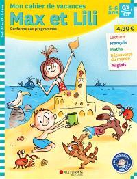 Mon cahier de vacances Max et Lili, GS, CP, 5-6 ans : conforme aux programmes