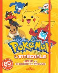 Pokémon : l'intégrale : jeux et cherche-et-trouve