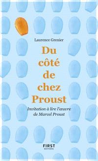 Du côté de chez Proust : invitation à lire l'oeuvre de Marcel Proust