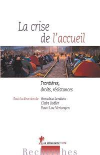 La crise de l'accueil : frontières, droits, résistances