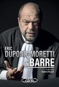 Eric Dupond-Moretti à la barre