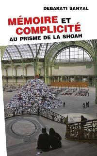 Mémoire et complicité au prisme de la Shoah