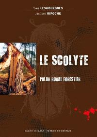 Le scolyte : polar rural forestier
