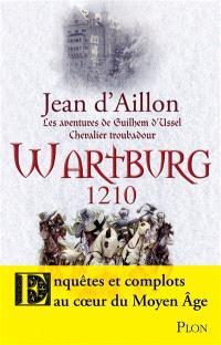 Les aventures de Guilhem d'Ussel, chevalier troubadour, Wartburg 1210