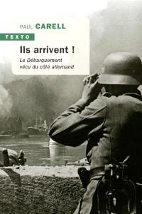 Ils arrivent ! : le Débarquement vécu du côté allemand