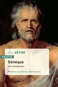 Sénèque : une introduction. Suivi de La lettre 70 des Lettres à Lucilius