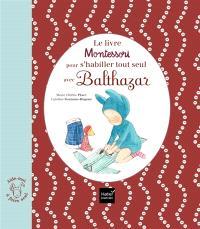 Le livre Montessori pour s'habiller tout seul avec Balthazar