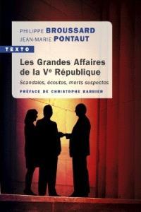 Les grandes affaires de la Ve République : scandales, écoutes, morts suspectes