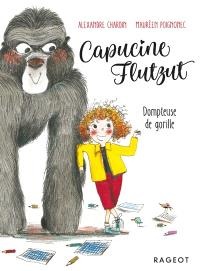 Capucine Flutzut. Volume 2, Dompteuse de gorille