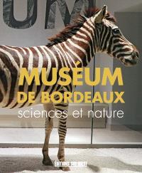 Le Muséum de Bordeaux sciences et nature