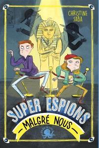 Super espions (malgré nous)