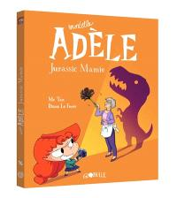 Mortelle Adèle. Volume 16, Jurassic mamie