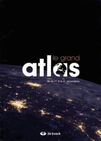Le grand atlas : de la 1re à la 6e secondaire