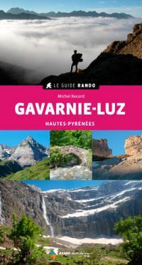 Gavarnie-Luz : autour de Luz, Barèges, Pierrefitte, Gèdre et Gavarnie