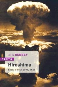 Hiroshima : lundi 6 août 1945, 8 h 15
