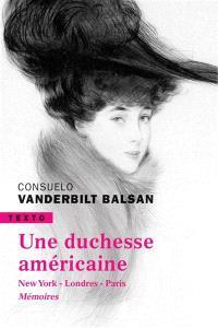 Une duchesse américaine : New York-Londres-Paris : mémoires