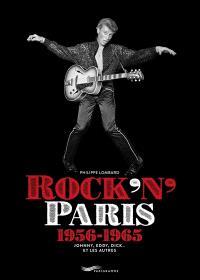 Rock'n'Paris : 1956-1965 : Johnny, Eddy, Dick... et les autres