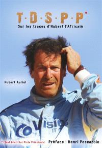 TDSPP : sur les traces d'Hubert l'Africain
