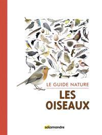Les oiseaux : le guide nature
