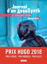 Journal d'un assasynth. Volume 1, Défaillances systèmes