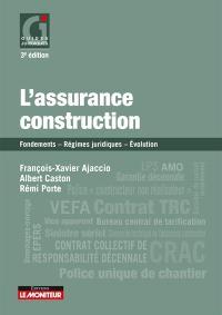 L'assurance construction : fondements, régimes juridiques, évolution