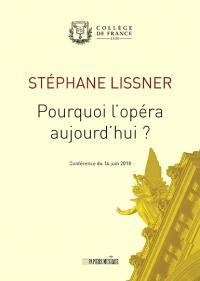 Pourquoi l'opéra aujourd'hui ? : conférence du 14 juin 2018