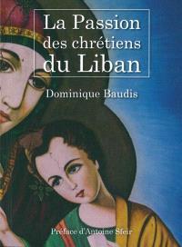 La passion des chrétiens du Liban