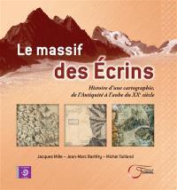 Le massif des Ecrins : histoire d'une cartographie : de l'Antiquité à l'aube du XXe siècle