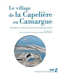 Le village de la Capelière en Camargue : du début du Ve siècle avant notre ère à l'Antiquité tardive