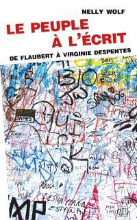 Le peuple à l'écrit : de Flaubert à Virginie Despentes