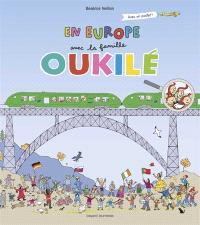 La famille Oukilé, En Europe avec la famille Oukilé