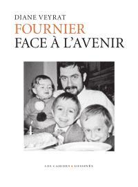 Fournier : face à l'avenir