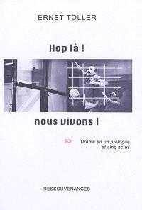 Hop là ! nous vivons ! : drame en un prologue et cinq actes