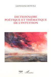 Dictionnaire poétique et thématique de l'intuition