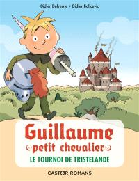 Guillaume petit chevalier, Le tournoi de Tristelande