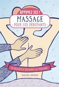 Massages pour les débutants : se relaxer et relâcher les tensions