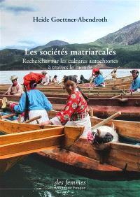 Les sociétés matriarcales : recherches sur les cultures autochtones à travers le monde