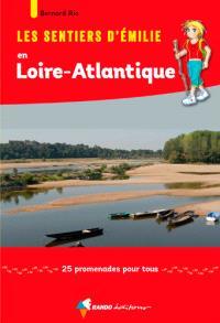 Les sentiers d'Emilie en Loire-Atlantique : 25 promenades pour tous