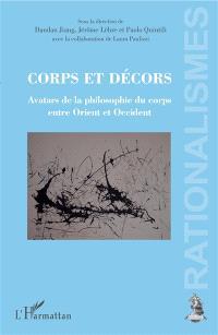 Corps et décors : avatars de la philosophie du corps entre Orient et Occident