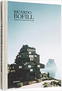 Ricardo Bofill Une Architecture Visionnaire