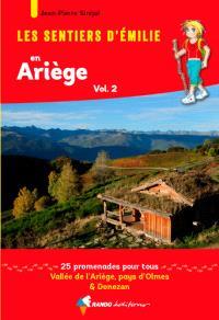 Les sentiers d'Emilie en Ariège. Volume 2, Vallée de l'Ariège, pays d'Olmes & Donezan : 25 promenades pour tous