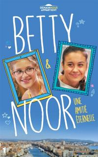 Betty. Volume 2, Betty & Noor : une amitié éternelle