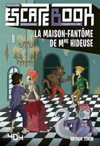 La maison-fantôme de Mme Hideuse