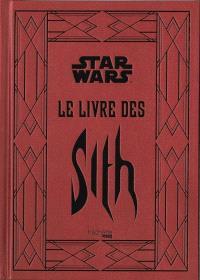 Star Wars : le livre des Sith : les secrets du côté obscur