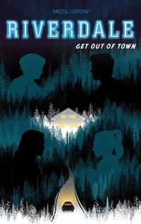 Riverdale. Volume 2, Get out of town